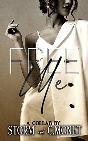 Free Me by Author C.Monet, Author Storm