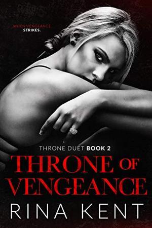 Throne of Vengeance: An Arranged Marriage Mafia Romance by Rina Kent