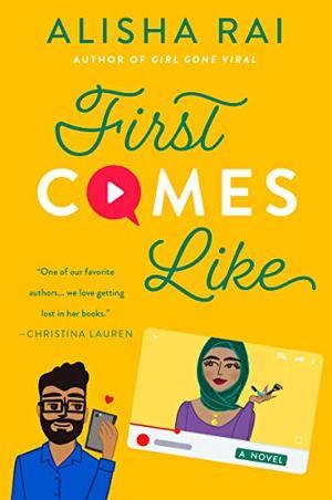 First Comes Like: A Novel (Modern Love) by Alisha Rai