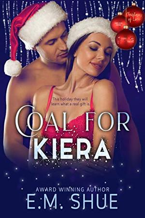 Coal For Kiera: Christmas of Love Collaboration by E.M. Shue