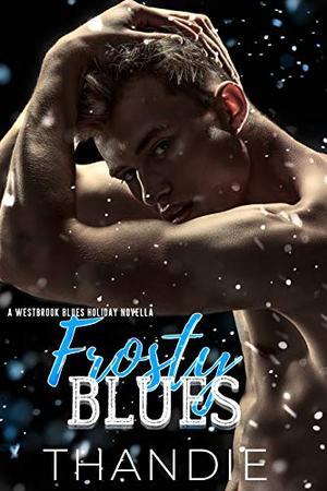 Frosty Blues: A Westbrook Blues Novella by Thandiwe Mpofu, Thandie