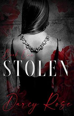 Stolen: A Dark Romance by Darcy Rose