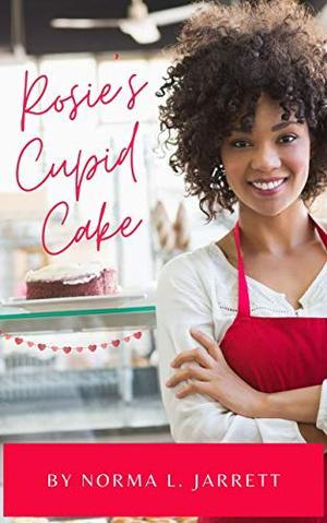 Rosie's Cupid Cake by Norma Jarrett