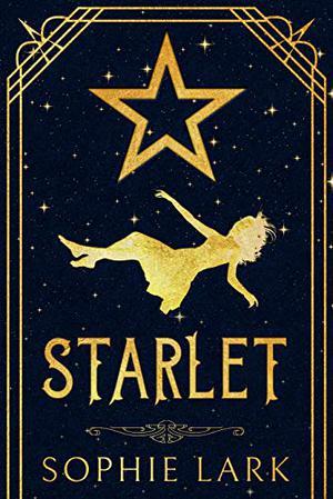 Starlet (Sophie Lark Standalones) by Sophie Lark