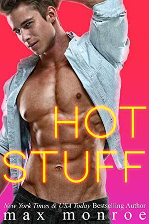Hot Stuff: A Single Dad Romance by Max Monroe
