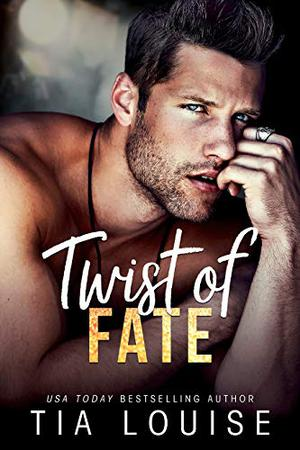 Twist of Fate: A sexy friends-to-lovers, single-parent romance. (stand-alone) by Tia Louise