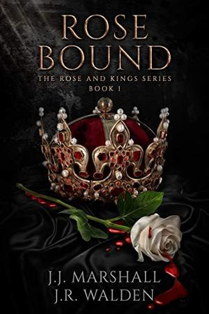 Rose Bound: The Rose and King series Book 1 by J.J. Marshall, J.R. Walden