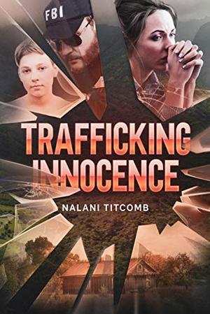 Trafficking Innocence by Nalani Titcomb