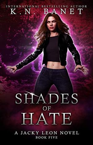 Shades of Hate by K.N. Banet