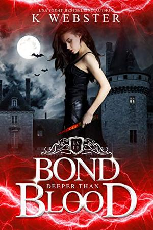 Bond Deeper Than Blood by K. Webster