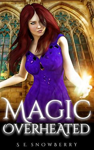 Magic Overheated: A Magical Paranormal Romance Novel by S.E. Snowberry