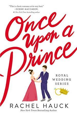 Once Upon a Prince (Royal Wedding Series) by Rachel Hauck