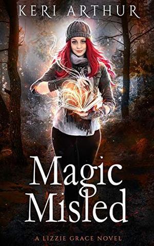 Magic Misled (Lizzie Grace) by Keri Arthur