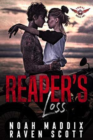 Reaper's Loss (Tribal Dogs MC) by Noah Maddix