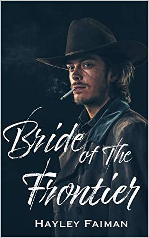 Bride of the Frontier by Hayley Faiman, Pink Ink Designs