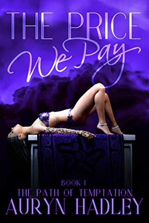 The Price We Pay by Auryn Hadley