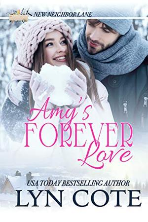 Amy's Forever Love: Heartwarming Faith-filled Romance (New Neighbor Lane) by Lyn Cote