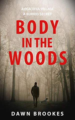 Body in the Woods by Dawn Brookes