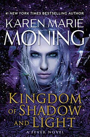 Kingdom of Shadow and Light by Karen Marie Moning