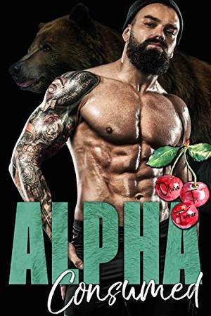 Alpha Consumed by Olivia T. Turner