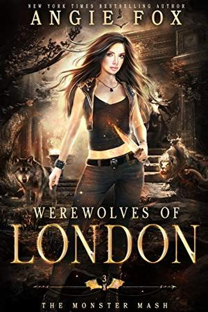 Werewolves of London: A dead funny romantic comedy by Angie Fox