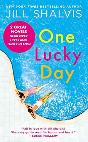 One Lucky Day: 2-in-1 Edition with Head Over Heels and Lucky in Love (A Lucky Harbor Novel) by Jill Shalvis