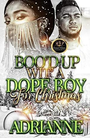 BOO'D UP WIT' A DOPE BOY FOR CHRISTMAS by Adrianne