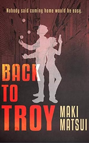 Back to Troy by Maki Matsui