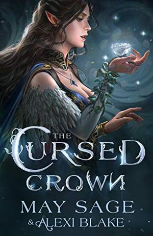 The Cursed Crown by May Sage, Alexi Blake