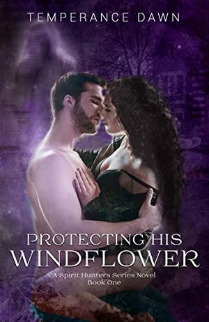 Protecting His Windflower by Temperance Dawn