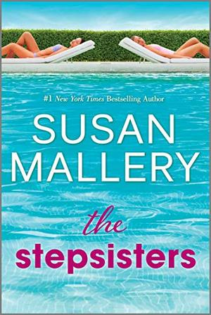 The Stepsisters: A Novel by Susan Mallery