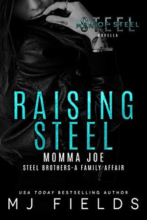 Raising Steel: Steel Brothers - A Family Affair by M.J. Fields