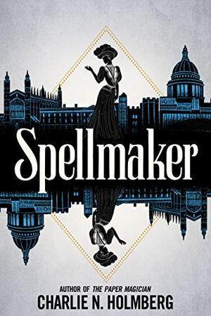 Spellmaker by Charlie N. Holmberg