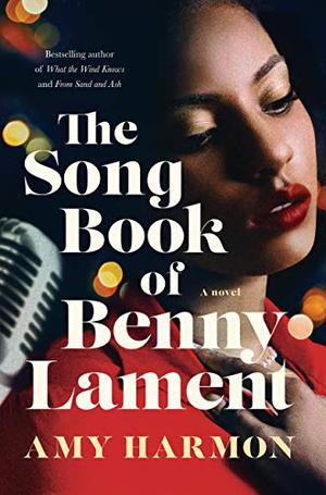 The Songbook of Benny Lament: A Novel by Amy Harmon