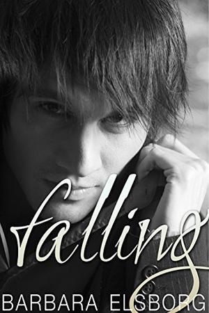 Falling: Book 1 - Fall and Break by Barbara Elsborg