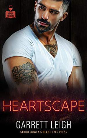 Heartscape (Vino and Veritas) by Garrett Leigh