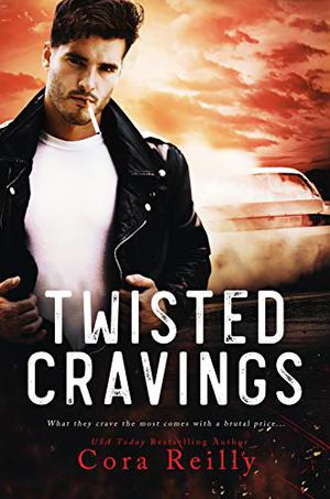 Twisted Cravings by Cora Reilly