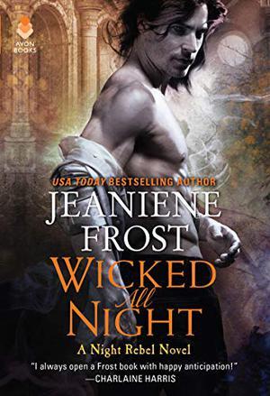 Wicked All Night: A Night Rebel Novel by Jeaniene Frost