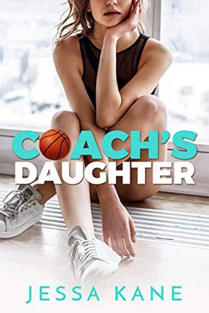 Coach's Daughter by Jessa Kane