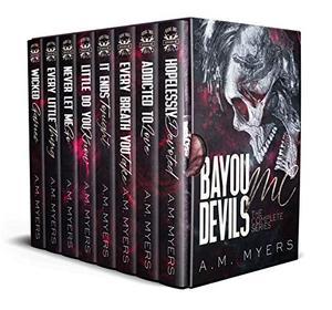 Bayou Devils MC: The Complete Series by A.M. Myers, Daqri Bernardo