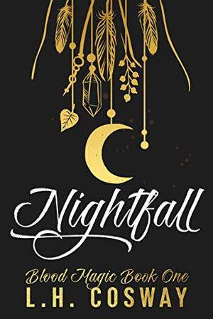 Nightfall: Blood Magic Book 1 by L.H. Cosway