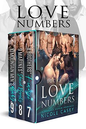 Love by Numbers Box Set 3: A Reverse Harem Romance Collection: Books 7-9 (Love by Numbers Collection) by Nicole Casey