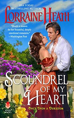 Scoundrel of My Heart (Once upon a Dukedom) by Lorraine Heath