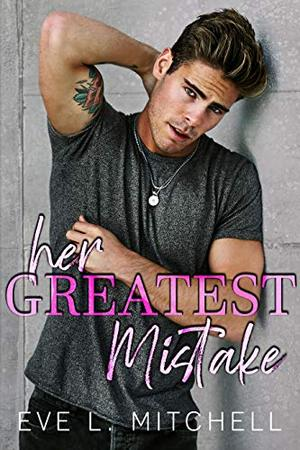 Her Greatest Mistake: Denver Series Book 1 by Eve L. Mitchell