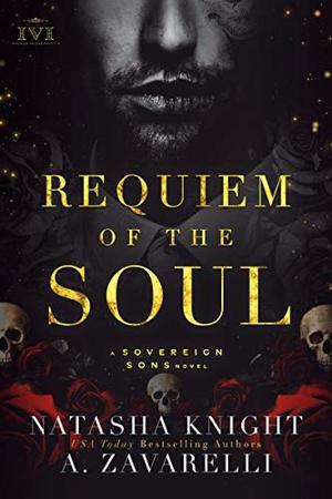 Requiem of the Soul: A Sovereign Sons Novel by Natasha Knight, A. Zavarelli