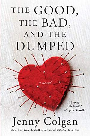 The Good, the Bad, and the Dumped: A Novel by Jenny Colgan