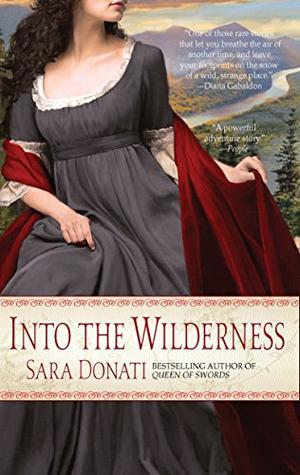 Into the Wilderness: A Novel by Sara Donati