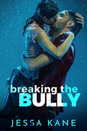 Breaking the Bully by Jessa Kane