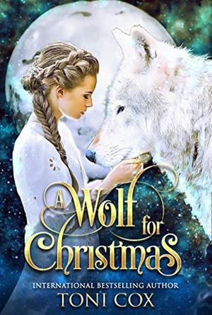 A Wolf For Christmas by Toni Cox