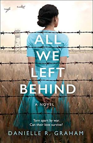 All We Left Behind by Danielle R. Graham